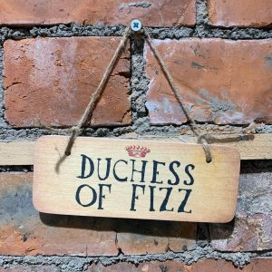 A plaque with the wording Duchess of Fizz