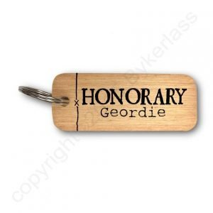 Wooden key ring with Honorary Geordie. A great gift for someone moving to the North East