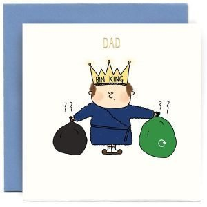 A white square card with a cartoon image of a dad in his dressing gown and slippers holding 2 smelly bags of rubbish and wearing a gold crown with the words Bin King on it.