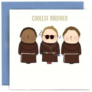 A square white card with a cartoon image of 3 monks standing in a row. The monk in the middle has sunglasses and headphones on and a multi coloured belt. The words Coolest Brother are printed above the image