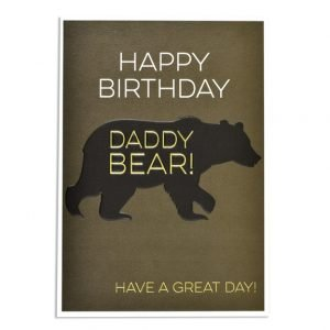 A cream card with shimmered brown coloured background. In the centre of the card is a black silhouette of a bear which has Daddy Bear! printed in gold foil with Happy Birthday printed in white above it and Have a Great Day printed in gold foil below it.