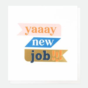 A designer new job card from Caroline Gardner. A white card with yaaay new job!!