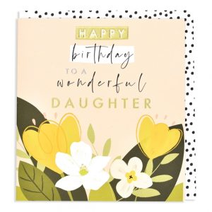A square card with images of flowers and the wording Happy Birthday to a Wonderful Daughter printed on it.