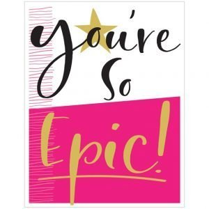 A fun card that is half white and half pink with bold wording printed on it. The words You're so Epic are printed in black and gold foil.