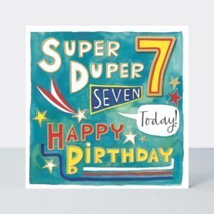 A vibrant age 7 birthday card with the words super duper 7 today Happy Birthday