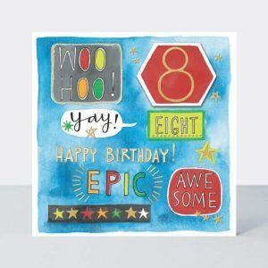 A fun 8th birthday card with a 2D 8 and woo hoo, yay, Happy birthday. Epic. Awesome. A really cool card for an 8 year old