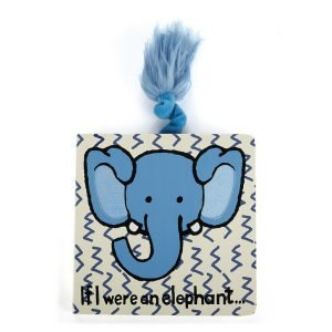 A wipe clean board book for babies. If I were an elephant tells kids how it is to be an elephant and encourages imagination. A strong board book with a fluffy tail that will last for ever.