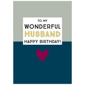 A two tone, grey and blue card with a lovely red heart and the words To my wonderful Husband Happy Birthday