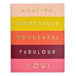 A striped card in pinks with a word on each stripe. Amazing incredible wonderful fabulous you