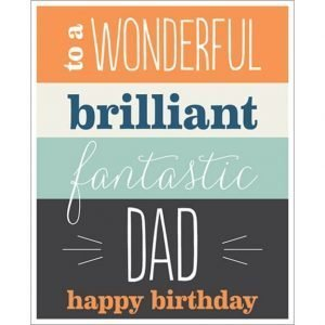 A birthday card for dad with 4 bold stripes and a typographic design reading to a wonderful brilliant fantastic Dad Happy Birthday