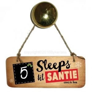 A Christmas countdown for days until Santie comes. A rustic wooden sign with a rope hanger. It has a little blackboard square to write a number on and Sleeps til Santie comes to toon.