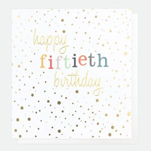 A 50th birthday card with gold foil spots and happy fiftieth birthday in colourfuland gold foil embossed text