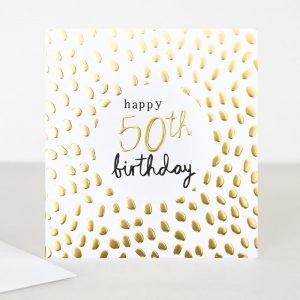 50th Birthday card from Caroline Gardner with gold foil spots and happy 50th Birthday