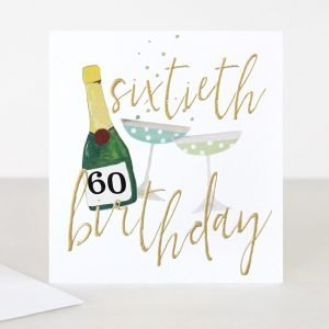 60th birthday card from Caroline Gardner with champagne bottle and glasses