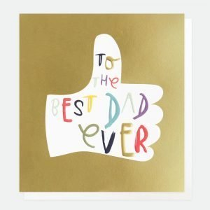 A gold card with a big thumbs up hand with to the best Dad ever in colour hand written style fonts