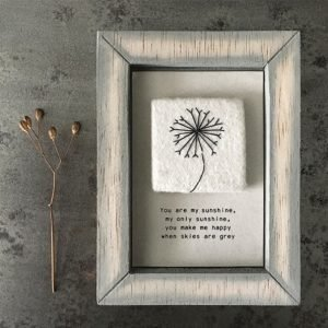 A lovely little picture with an embroidered flower on a felt square and the sentiment 'You are my sunshine, my only sunshine, You make me happy, when skies are grey.' printed on it
