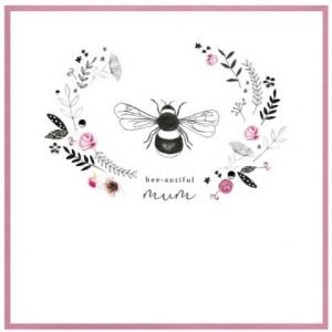 A card with hand drawn illustration of flowers and a bumble bee. Photographic elements of pink roses and hand finished with gem stones and silver foil. The words read Bee-autiful Mum