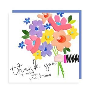 A lovely card with a bunch of flowers in beautiful colours with the words Thank You for being such a good friend