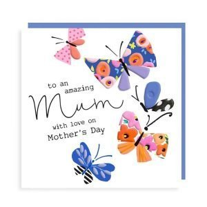 A Mother's Day card with lots of colourful butterflies and the words to an amazing Mum with love on Mother's Day