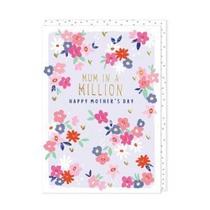 Flowery Mother's Day card with gold foiling and the words Mum in a million Happy Mother's Day