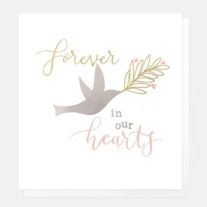 A white card with a dove in the centre of it holding an olive branch and with the words 'Forever in our Hearts' printed on it.
