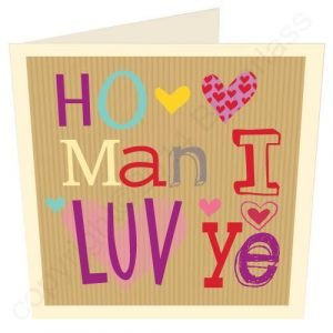 A card from North East design company Wotmalike. The card has a brown paper style with cut out letter look with the words 'Ho Ma I Luv Ye' on it.