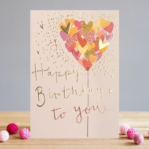 A lovely card from Louise Tiler. The card has a large heart shaped balloon made up of smaller hearts. The words Happy Birthday to You are embossed, foiled and printed on the card.