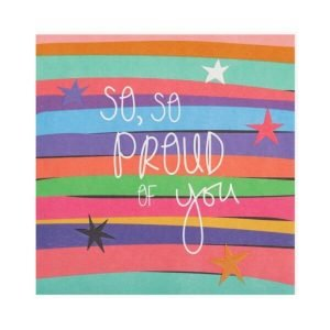 A colourful striped card with contrasting coloured stars and the words so, so proud of you in white.