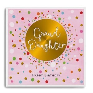 a square card with a pink colourful spotty background with a large gold disc in the centre of it with the words Granddaughter Happy Birthday printed on it