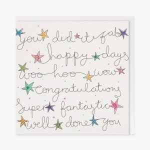 A well done congratulations card with lots of congratulatory words and phrases and hand drawn colourful stars. You did it fab happy days woo hoo wow congratulations super fantastic well done you
