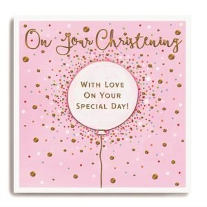 A square card with pink background which is covered in printed and embossed dots. In the centre of the card is a pale pink balloon. The words On Your Christening are embossed and printed above the balloon. In the centre of the balloon are the words On Your Special Day printed on it.