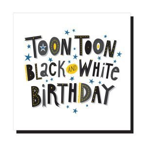 A white square card with the geordie footbal chant 'Toon toon black and white birthday' printed on it.