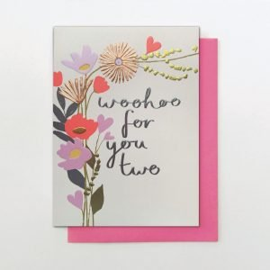A beautifully floral card from the Flower Power range from Stop The Clock. The card is covered in flowers and has the words Woohoo for You Two in foil printed on it.