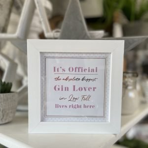 A square framed print by Coulson Macleod with the words Its official the absolute biggest Gin lover in low fell lives here.