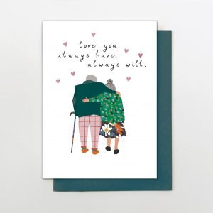 A sweet card from Stop The Clock with an image of an older couple who are walking away with their arms around each other with little hearts printed around them. The words Love You Always Have Always will are printed above the couple.
