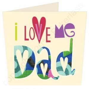A colourful card with the words I Love Me Dad printed on it.